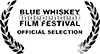 Official Selection Blue Whiskey Independent Film Festival