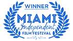 Special Mention for Feature Film Miami Independent Film Festival Monthly Edition 2016