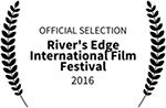 Official Selection River's Edge International Film Festival 2016