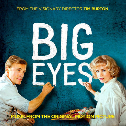 Big Eyes (Music from the Original Motion Picture)
