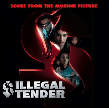Illegal Tender (Score from the Motion Picture)